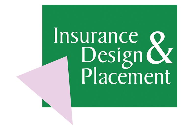 Insurance & Design & Placement